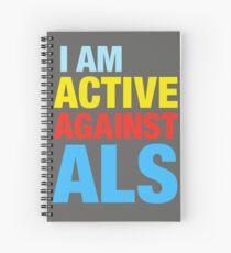 I Am Active Against ALS Spiral Notebook