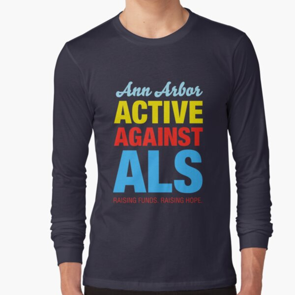 Ann Arbor Active Against ALS Long Sleeve T-Shirt