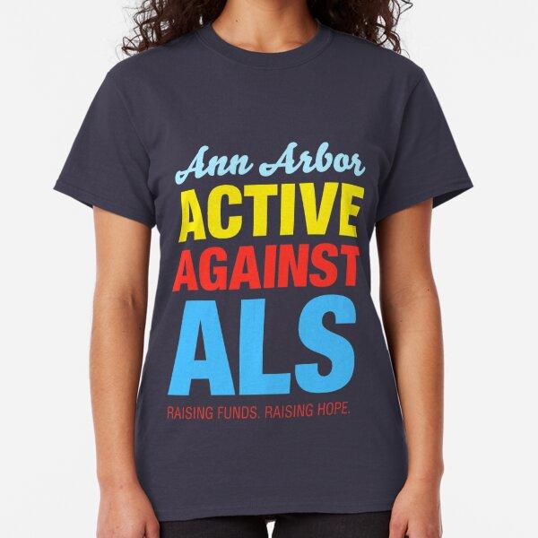 Ann Arbor Active Against ALS Classic T-Shirt