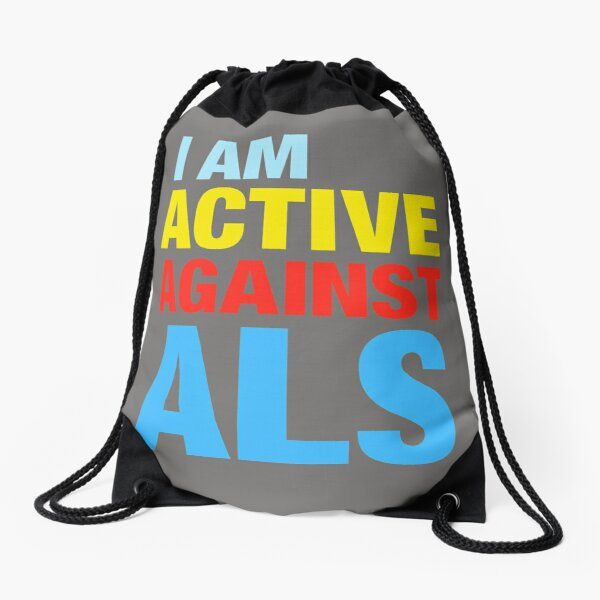 I Am Active Against ALS Drawstring Bag