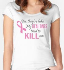Yes, they're fake. My real ones tried to kill me! Women's Fitted Scoop T-Shirt