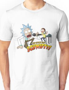 Rick & Morty - You Gotta Get Schwifty!  Unisex T-Shirt