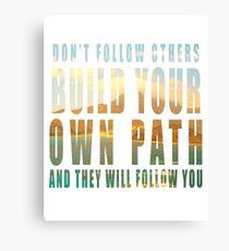 Build Your Own Path slogan Canvas Print