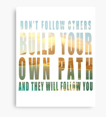 Build Your Own Path slogan Canvas Print
