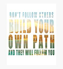 Build Your Own Path slogan Photographic Print