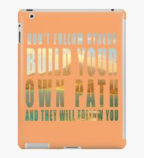 Build Your Own Path slogan iPad Case/Skin