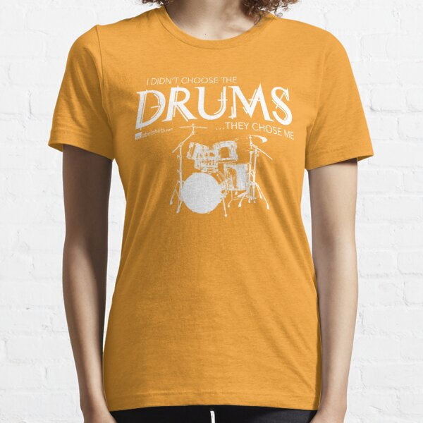I Didn't Choose The Drum Set (White Lettering) Essential T-Shirt