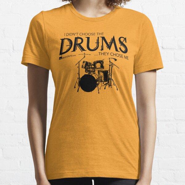 I Didn't Choose The Drum Set (Black Lettering) Essential T-Shirt
