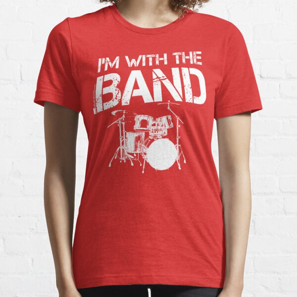 I'm With The Band - Drum Set (White Lettering) Essential T-Shirt