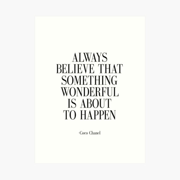 Fashion quote Inspirational Quote Always Believe that something wonderful is about to happen Art Print