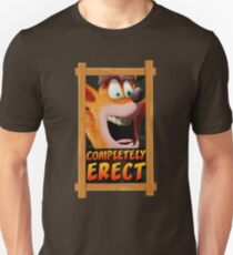 COMPLETELY ERECT (CRASH BANDICOOT MEME) T-Shirt