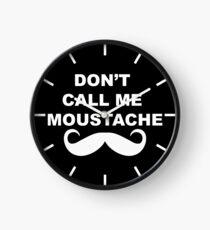 Dont call me moustache Clock