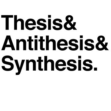 Hegel - Thesis, Antithesis, Synthesis by Spottyfriend
