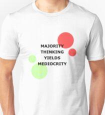 Majority Thinking Yields Mediocrity T-Shirt