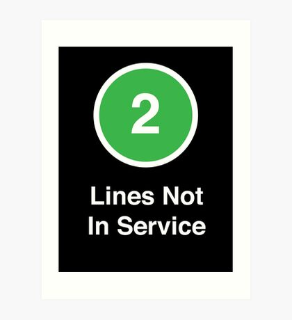 Lines Not In Service Art Print