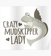 Crazy mudskipper lady Poster