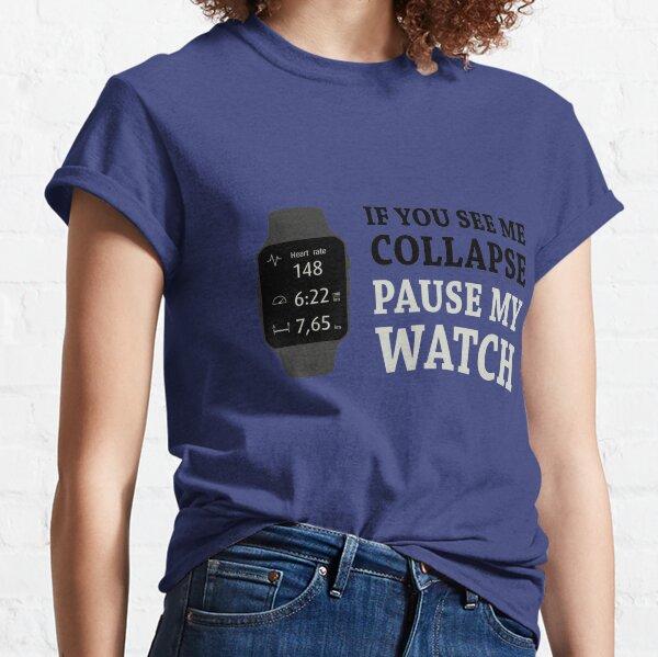 Si je m'effondre, arrête ma montre T-shirt classique