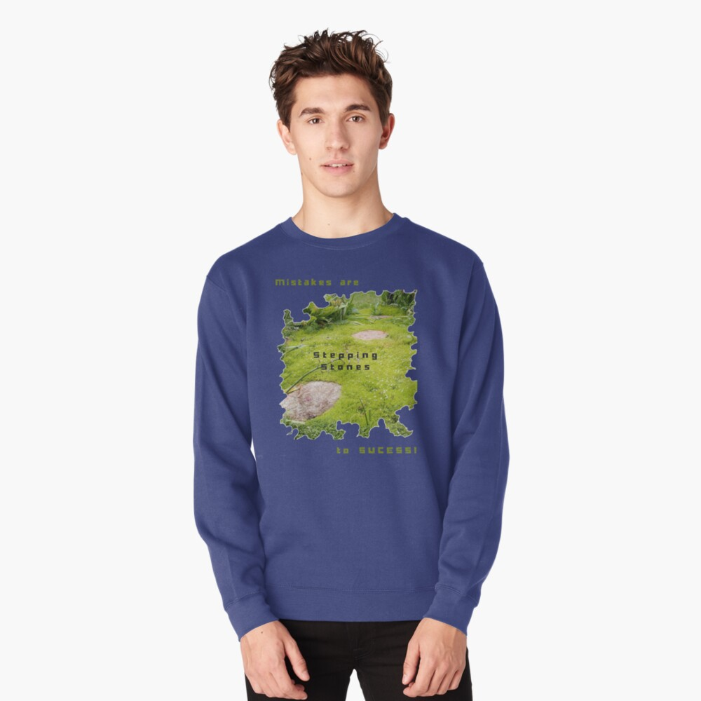 INSPIRATIONAL STEPPING STONE PATH TO SUCCESS Pullover Sweatshirt