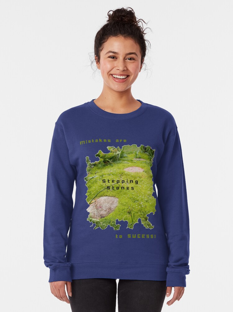 Alternate view of INSPIRATIONAL STEPPING STONE PATH TO SUCCESS Pullover Sweatshirt