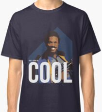 Yeah, I know I'm cool - colour Classic T-Shirt