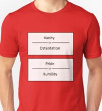 Vanity - Ostentation, Pride - Humility Unisex T-Shirt