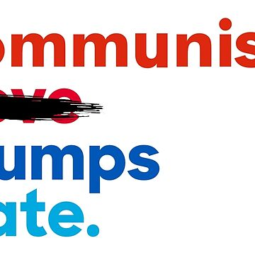 Communism Trumps Hate  by mrdanascully