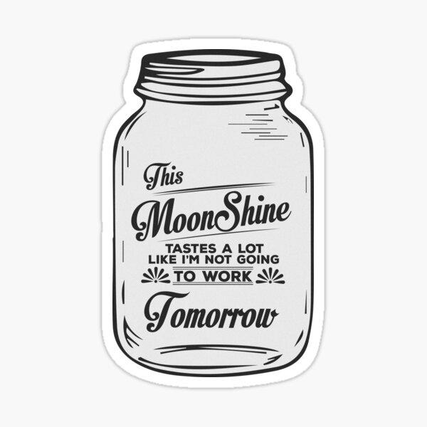 This Moonshine taste a lot like... - Funny Shirt Sticker