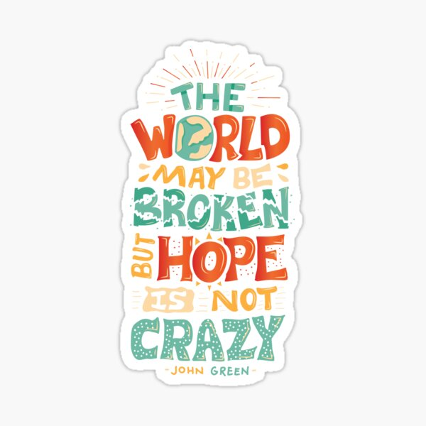 Hope is not crazy Sticker