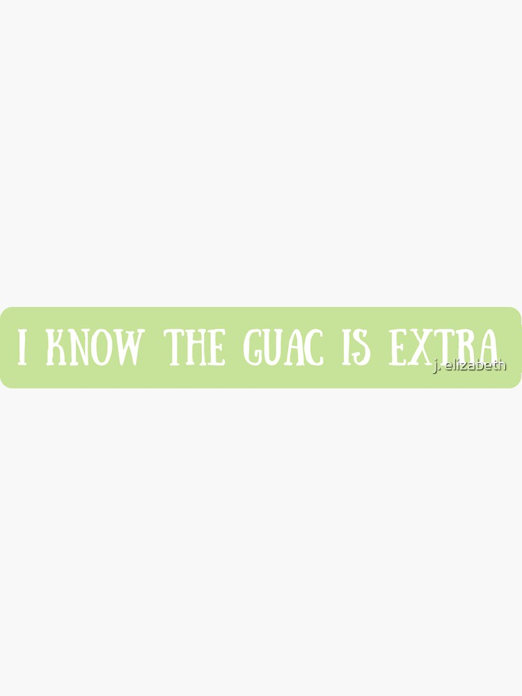 I know the guac is extra by jelantzy