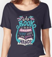 Book is a dream Women's Relaxed Fit T-Shirt