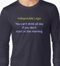You can't drink all day... (option 2) Long Sleeve T-Shirt