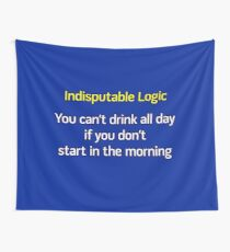 You can't drink all day... (option 2) Wall Tapestry