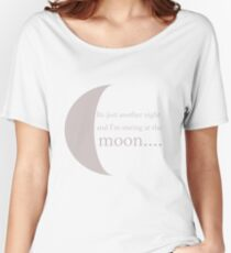 It's just another night and i'm staring at the moon.. Women's Relaxed Fit T-Shirt