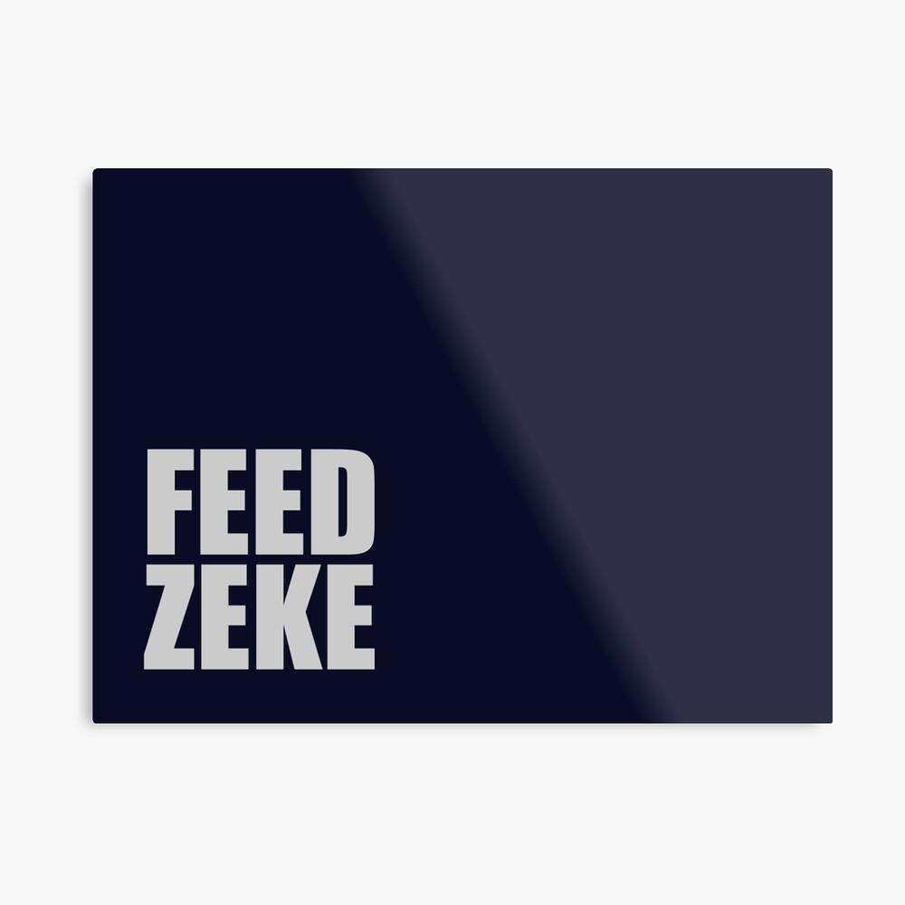 Feed Zeke Metal Print