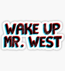 3d wake up mr west  Sticker
