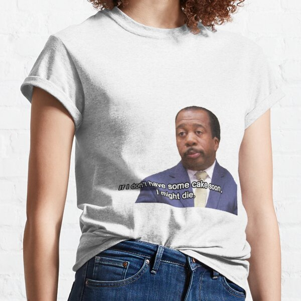 If I don't have some cake soon... Classic T-Shirt