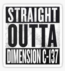 Rick and Morty - Straight Outta Dimension C-137 Sticker