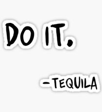 Do It Tequila | Drinking | Funny Saying Print Sticker