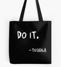 Do It Tequila | Drinking | Funny Saying Print Tote Bag