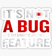 It's Not A Bug Funny Developer Programming Meaning Sticker