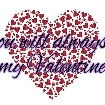 You will always be my Valentine by WaffleOnDesigns