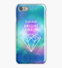Shine bright like a <> iPhone Case/Skin