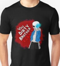 You Dirty Brother Killer Unisex T-Shirt