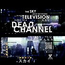 Dead Channel by 01Graphics