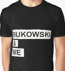 BUKOWSKI & ME Graphic T-Shirt
