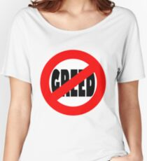 Stop Greed Women's Relaxed Fit T-Shirt