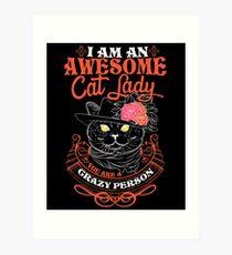 I am an Awesome Cat lady Art Print