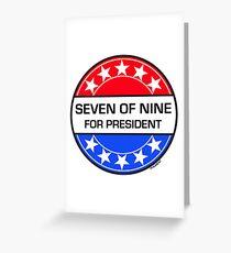 SEVEN OF NINE FOR PRESIDENT Greeting Card