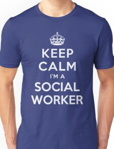 KEEP CALM I'M A SOCIAL WORKER Unisex T-Shirt
