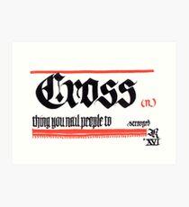 Cross, noun Art Print